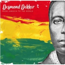 From Jamaica to the World - Desmond Dekker