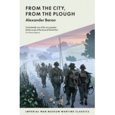 From The City, From The Plough - Alexander Baron