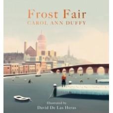 Frost Fair - Carol Ann Duffy  & David De Las Heras