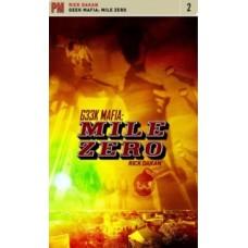 Geek Mafia 2: Mile Zero - Rick Dakan