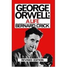 George Orwell : A Life - Bernard Crick