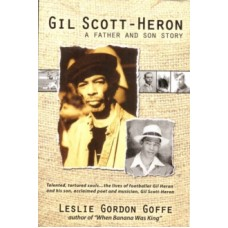 Gil Scott-heron : A Father and Son Story - Leslie Gordon Goffe