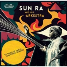 Gilles Peterson Presents Sun Ra and His Arkestra - Sun Ra and His Arkestra