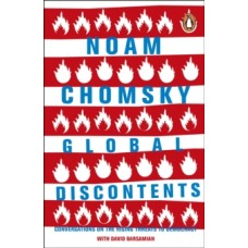 Global Discontents : Conversations on the Rising Threats to Democracy - Noam Chomsky & David Barsamian