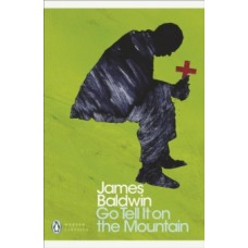 Go Tell it on the Mountain - James Baldwin & Andrew O'Hagan