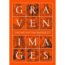 Graven Images : The Art of the Woodcut - Jon Crabb