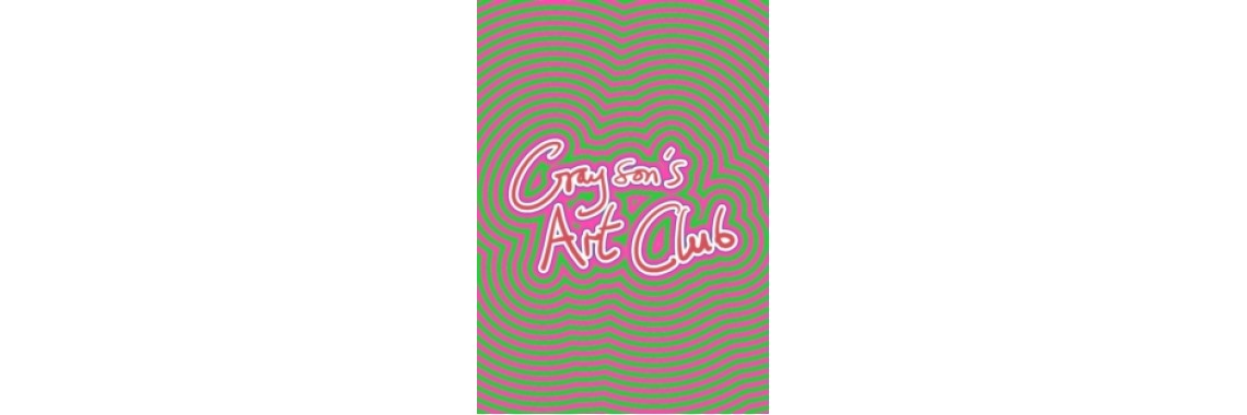 Grayson's Art Club: The Exhibition