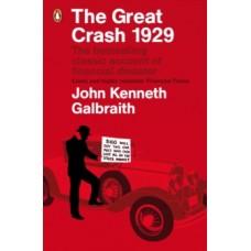 The Great Crash 1929 - John Kenneth Galbraith & James K. Galbraith (Introduction By)