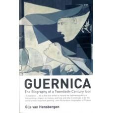 Guernica: The Biography of a Twentieth-century Icon - Gijs van Hensbergen