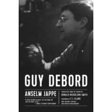 Guy Debord - Anselm Jappe & T.J. Clark