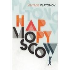 Happy Moscow - Andrey Platonov