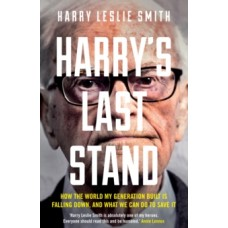 Harry's Last Stand - Harry Leslie Smith