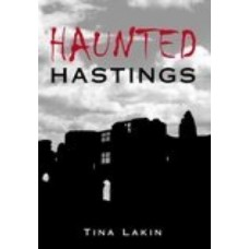 Haunted Hastings - Tina Lakin