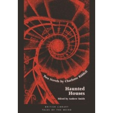 Haunted Houses : Two Novels by Charlotte Riddell