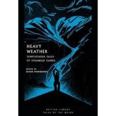 Heavy Weather : Tempestuous Tales of Stranger - Kevan Manwaring