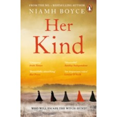 Her Kind : The gripping story of Ireland's first witch hunt - Niamh Boyce