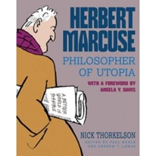 Herbert Marcuse, Philosopher of Utopia : A Graphic Biography - Nick Thorkelson  & Angela Davis