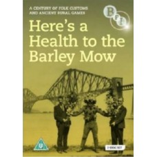Here's a Health to the Barley Mow - A Century of Folk Customs...