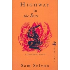Highway in the Sun and Other Plays -Samuel Selvon