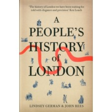 A People's History of London - John Rees & Lindsey German
