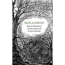 Holloway - Dan Richards, Robert Macfarlane &  Stanley Donwood