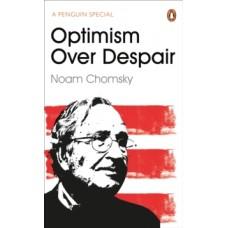 Optimism Over Despair - Noam Chomsky & C.J. Polychroniou