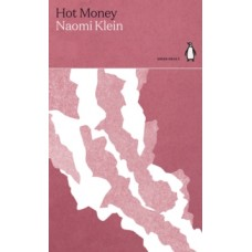 Hot Money - Naomi Klein