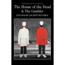 The House of the Dead / The Gambler - Fyodor Dostoevsky & A.D.P. Briggs (Introduction By)