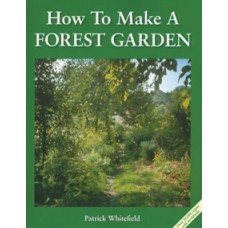 How to Make a Forest Garden - Patrick Whitefield & Tricia Cassel- Gerard