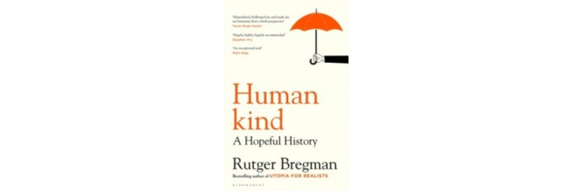 Humankind: A Hopeful History - Rutger Bregman
