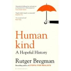 Humankind : A Hopeful History - Rutger Bregman