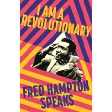 I Am A Revolutionary : Fred Hampton Speaks -  Fred Hampton Jr.& Bedour Alagraa
