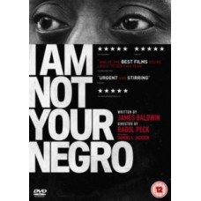 I Am Not Your Negro - James Baldwin & Raoul Peck