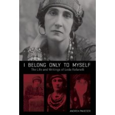 I Belong Only To Myself : The Life and Writings of Leda Rafanelli - Leda Rafanelli