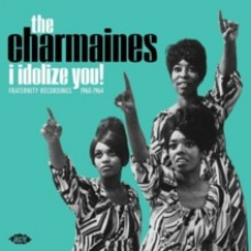I Idolize You! Fraternity Recordings 1960-1964 - The Charmaines