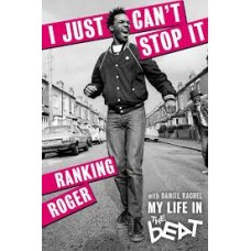 I Just Can't Stop It : My Life in The Beat - Ranking Roger & Daniel Rachel