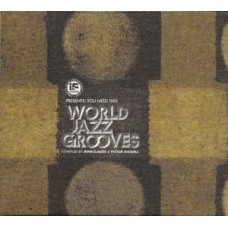 If Music Presents: You Need This – World Jazz Grooves - Various Artists