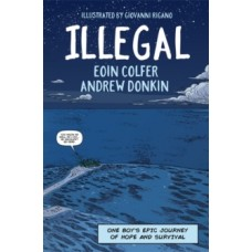 Illegal : A graphic novel telling one boy's epic journey to Europe - Eoin Colfer & Andrew Donkin