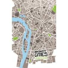 Imaginary Cities - Darran Anderson