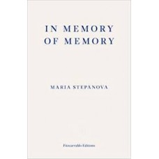 In Memory of Memory - Maria Stepanova
