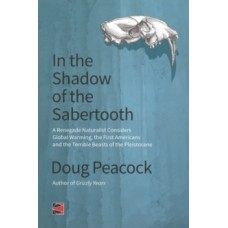 In The Shadow Of The Sabertooth - Doug Peacock
