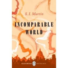 Incomparable World - S.I. Martin & Bernardine Evaristo (Introduction By)