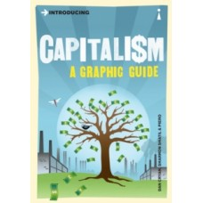 Introducing Capitalism : A Graphic Guide - Dan Cryan, Sharron Shatil & Piero