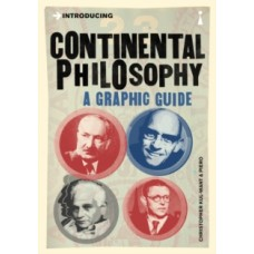 Introducing Continental Philosophy : A Graphic Guide - Christopher Kul-Want & Piero