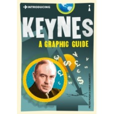 Introducing Keynes : A Graphic Guide - Peter Pugh & Chris Garratt