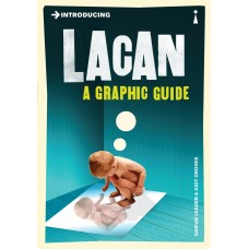 Introducing Lacan : A Graphic Guide - Darian Leader  & Judy Groves