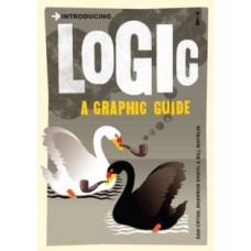 Introducing Logic : A Graphic Guide - Dan Cryan, Sharron Shatil & Bill Mayblin