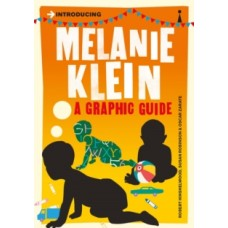 Introducing Melanie Klein : A Graphic Guide - R.D. Hinshelwood & Susan Robinson