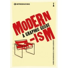 Introducing Modernism : A Graphic Guide - Chris Rodrigues & Chris Garratt