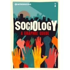 Introducing Sociology : A Graphic Guide - John Nagle &  Piero